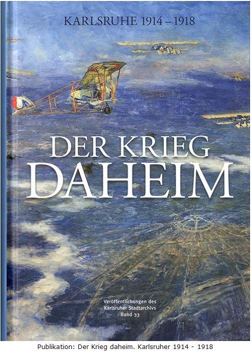 er Krieg daheim. Karlsruhe 1914-1918