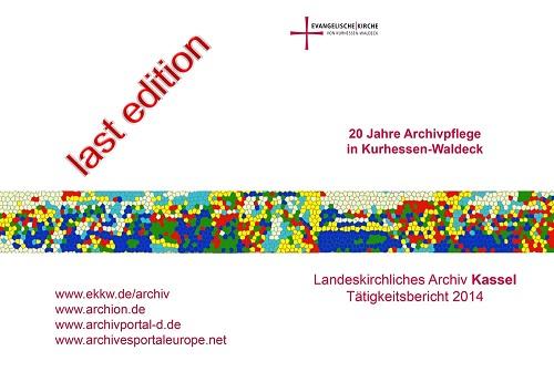 20 Jahre Archivpflege in Kurhessen-Waldeck – Tätigkeitsbericht des Landeskirchlichen Archivs Kassel 2014