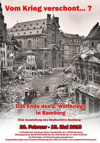 Vom Krieg verschont? Das Ende des Zweiten Weltkriegs 1945 in Bamberg